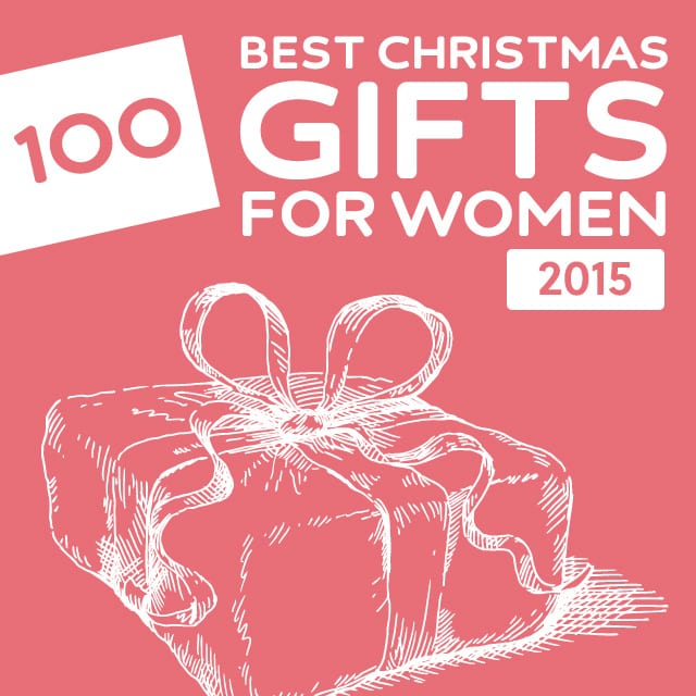 100 Best Christmas Gifts For Women Of 2015