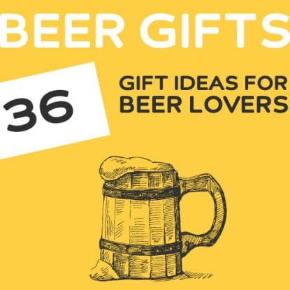 36 Unique Gift Ideas for Beer Lovers. Great list with unique beer gifts.