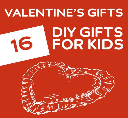 16 DIY Valentine's Day Gifts for Kids | Dodo Burd