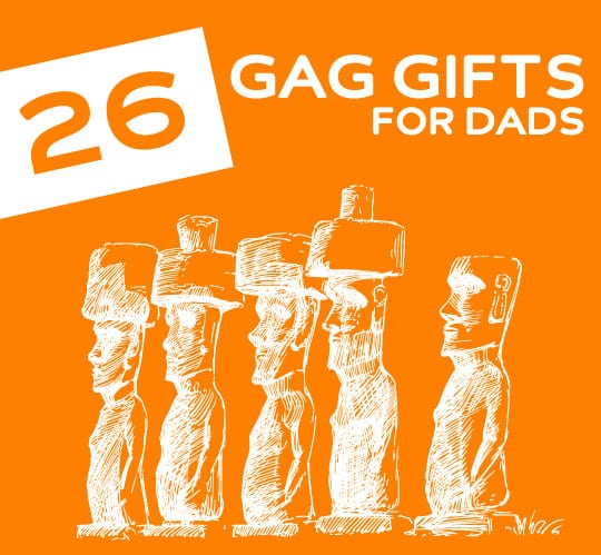 26 Gag Gifts for Dads- who don't take life too seriously.