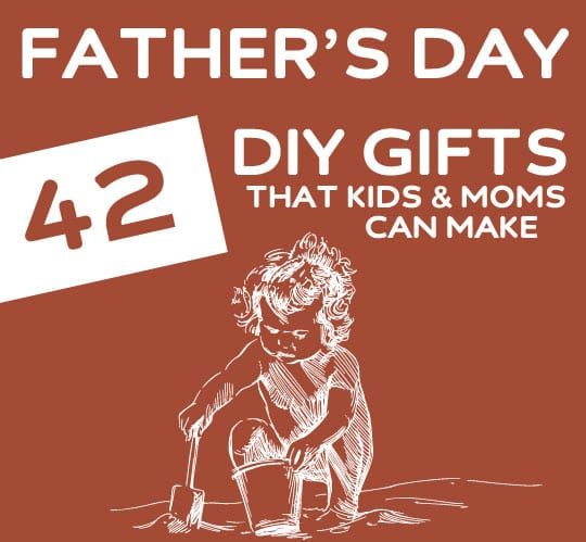 42 DIY Fathers Day Gifts That Moms Kids Can Make