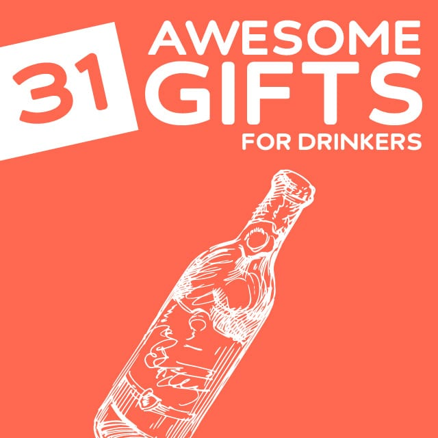 Awesome Gifts for Drinkers, Drunks