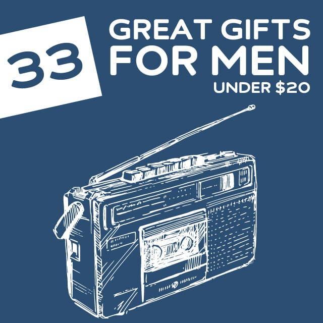 33 Great Gifts for Men- under 20 dollars.