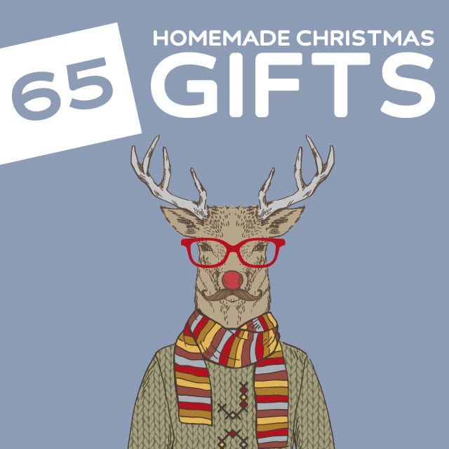 Making Homemade Christmas Gifts Part - 48: 65 Amazing Homemade Christmas Gifts- Love This List! Pretty Much Every Kind  Of Tutorial