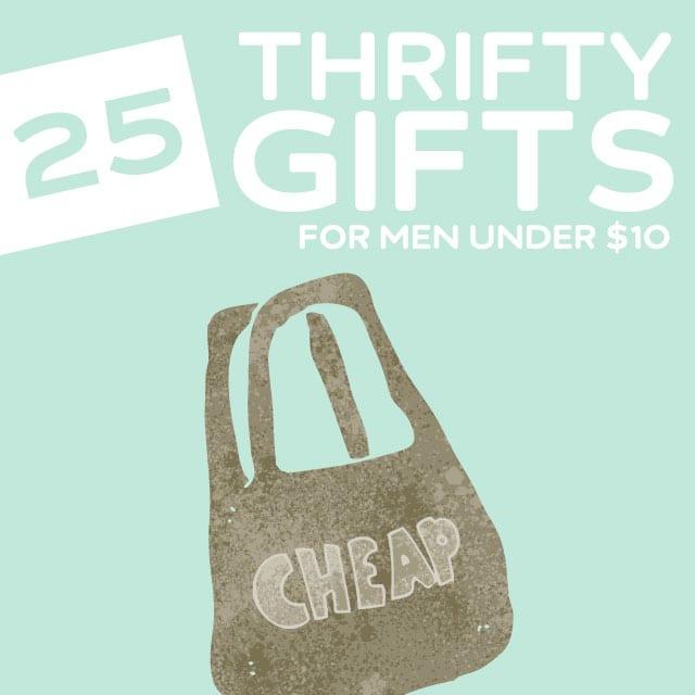 25 thrifty gift ideas for men under 10 dollars