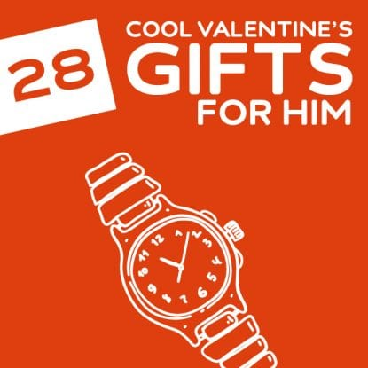 28 Cool Valnetines Day Gifts for Him