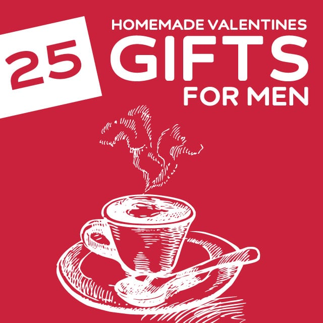 25 homemade valentine's day gifts for men | dodo burd, Ideas