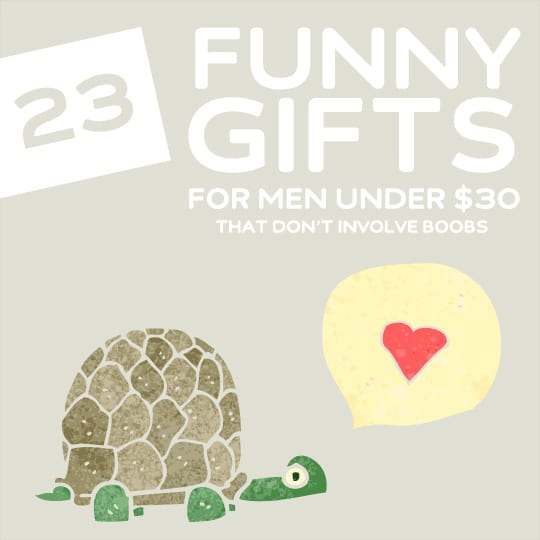 23 Funny Gifts For Men Under 30 Dollars That Doesn T Involve S