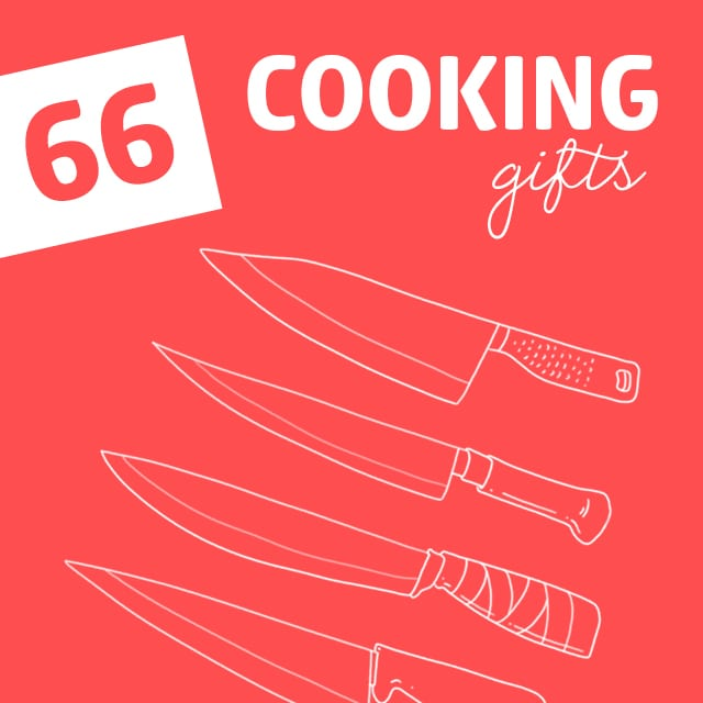 66 Cooking Gifts for Your Chef Friends & Family- gifts so good you may decide to keep them yourself.