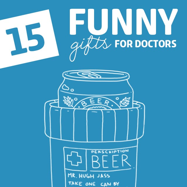 15 Somewhat Inappropriate Gifts for Doctors- help give them a laugh with these funny gifts! Because their job is already serious enough.