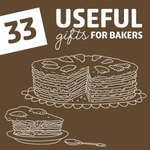 33 Ridiculously Useful Gifts for Bakers- your baker friends and family will love these gifts! Just make sure you try to get some chocolate chip cookies out of the deal.