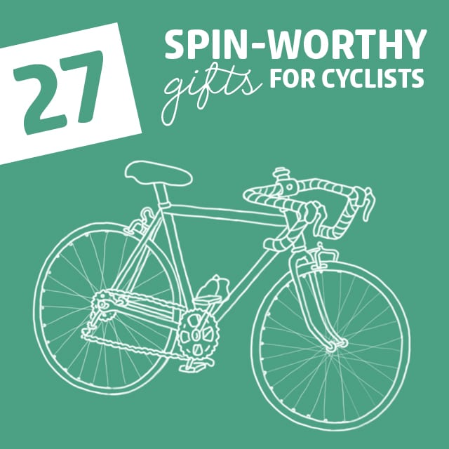 27 Spin Worthy Gifts For Cyclists