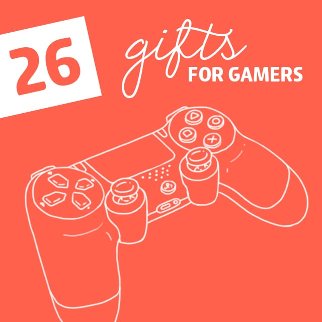 26 Cool Gifts for Gamers- of all ages.