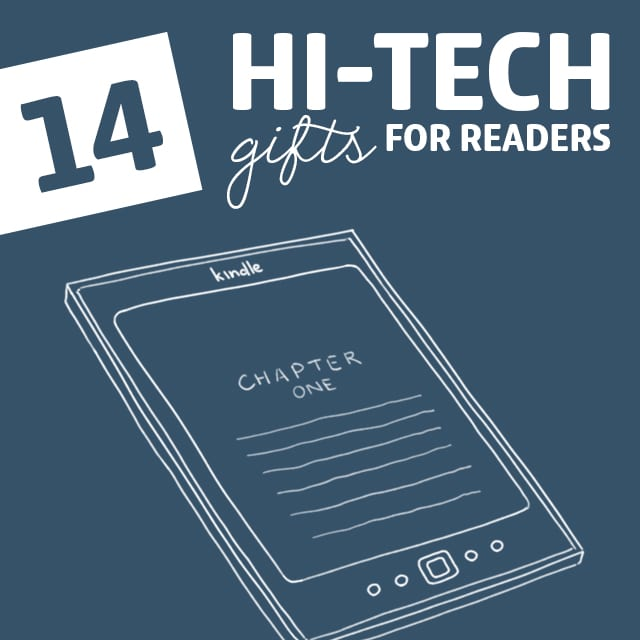 14 Hi-Tech Gifts for Readers- some great ideas! No. 2 is my favorite.