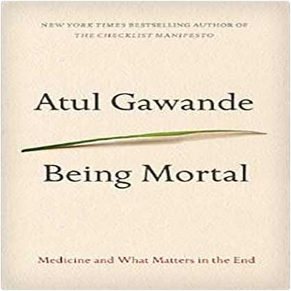 Being-Mortal-Medicine-and-What-Matters-in-the-End