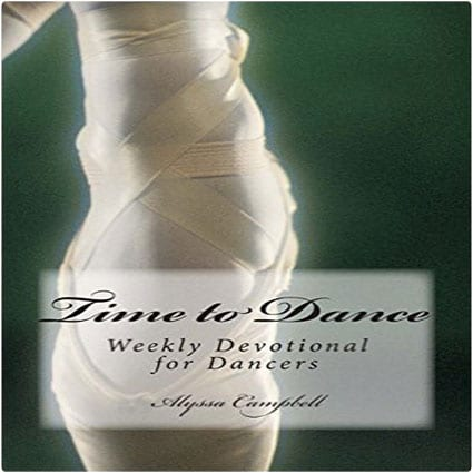 Time to Dance Weekly Devotional for Dancers