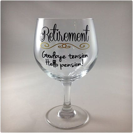 Wine glass, stemless, or regular, retirement gift, goodbye tension, hello pension