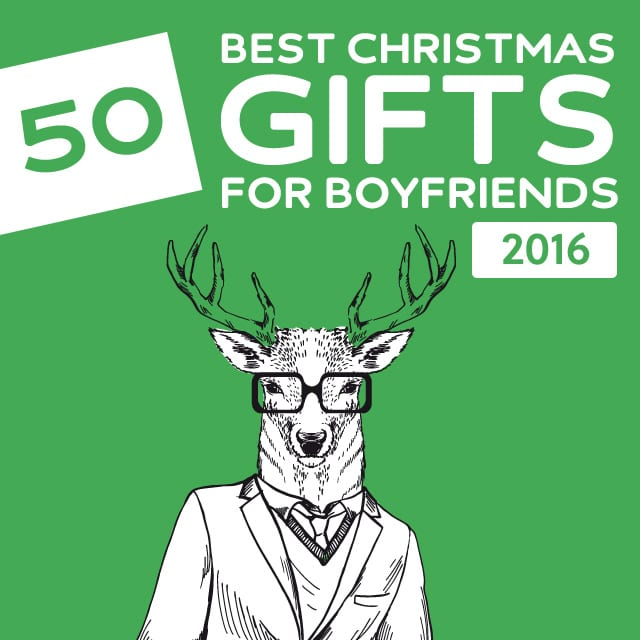 50 Best Christmas Gifts for Boyfriends of 2016- get him something he won't expect with this awesome list! A must-read before doing any Christmas shopping.