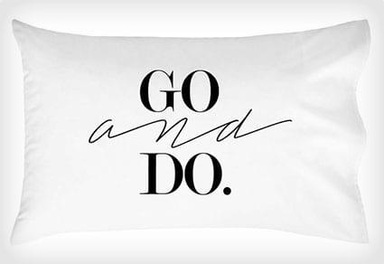 Go and Do Pillowcase