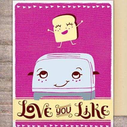 I Love You Like A Toaster Loves Toast