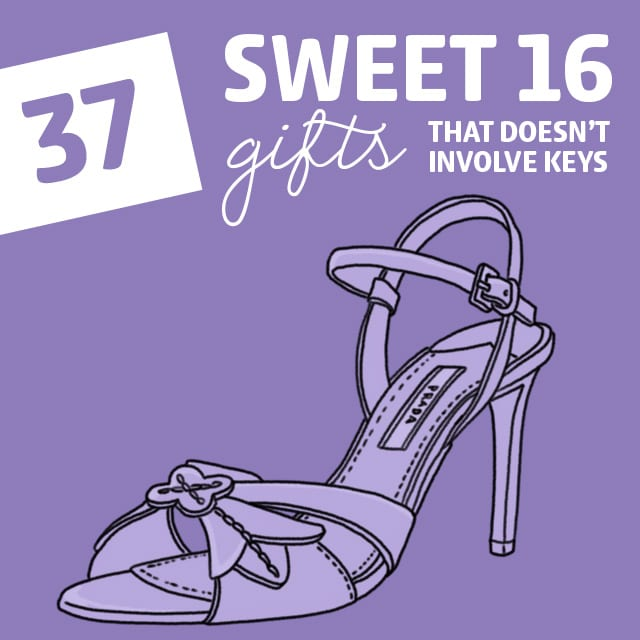 37 Sweet 16 Gift Ideas That Don't Involve Keys - Dodo Burd