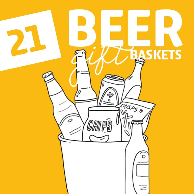 21 Beer Gift Baskets (The HOLY GRAIL of