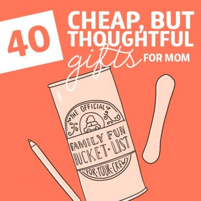 You don't need to spend a fortune to give good gifts! This list has some awesome ideas for cheap, but thoughtful gifts for moms.