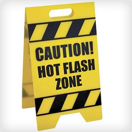 Caution - Hot Flash Zone