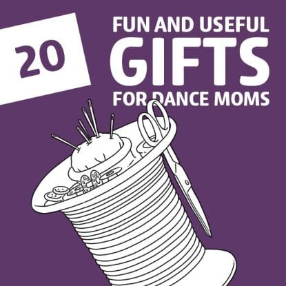 20 Fun And Useful Gifts For Dance Moms