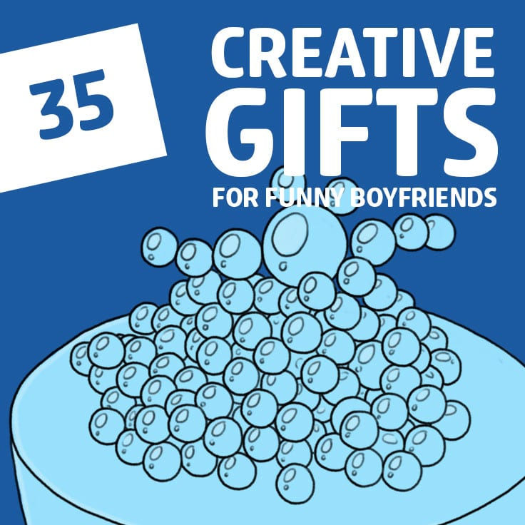 35 Creative Gifts for Your Funny Boyfriend - Dodo Burd