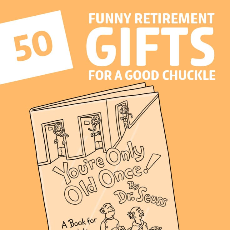 50 Funny Retirement Gifts for a Good Chuckle - Dodo Burd