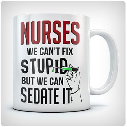 Nurses We Can't Fix Stupid But We Can Sedate It Coffee Mug