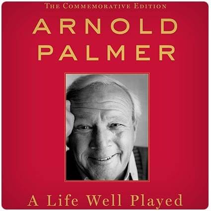 A Life Well Played: My Stories by Arnold Palmer