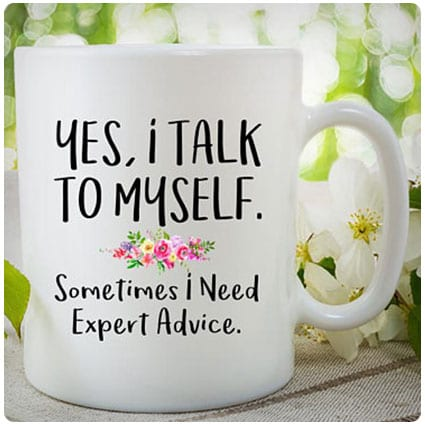 Yes, I Talk To Myself Mug