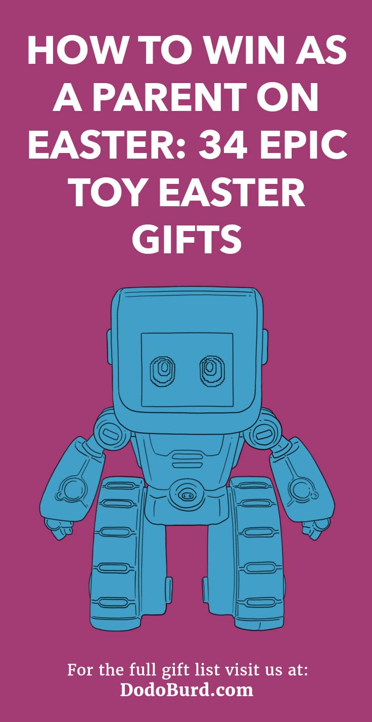 How to win as a parent on easter 34 epic toy easter gifts dodo burd dont let the easter bunny get all the credit this year buy your negle Images