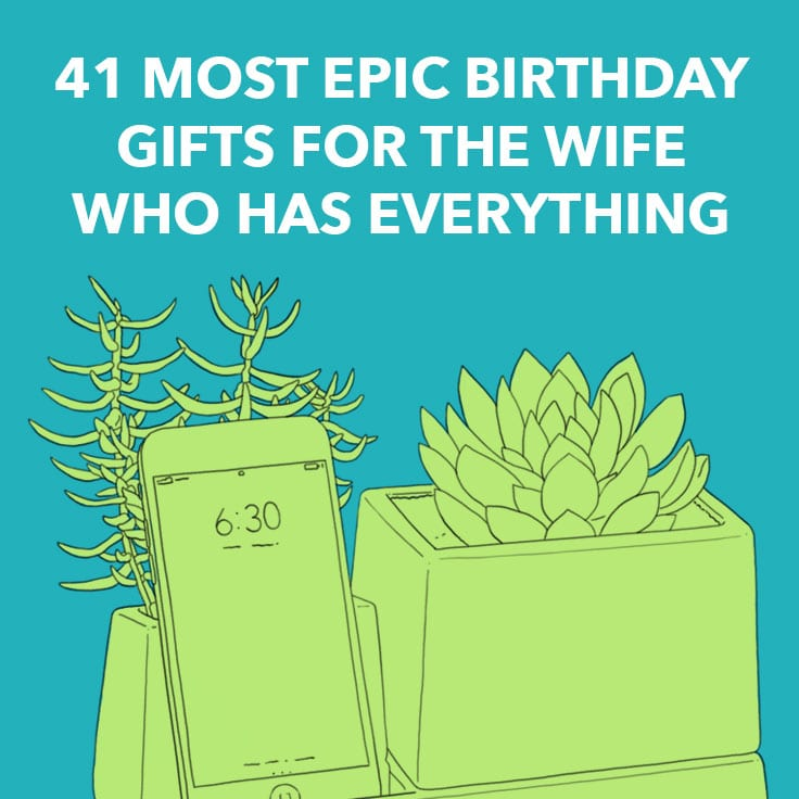 41 Most Epic Birthday Gifts For The Wife Who Has