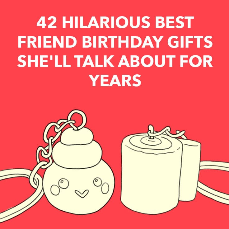 funny best friend birthday gifts