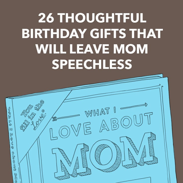26 Thoughtful Birthday Gifts That Will Leave Mom