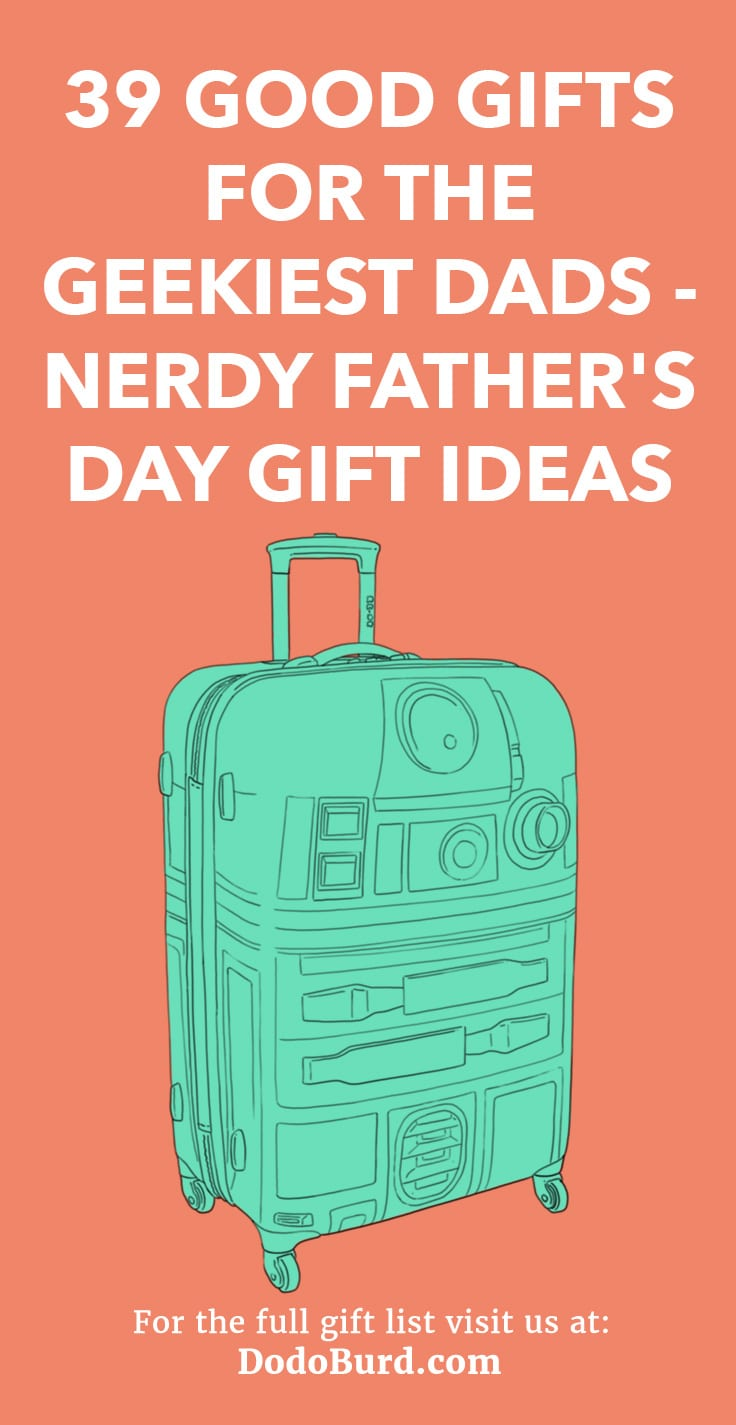 39 Good Gifts for the Geekiest Dads - Nerdy Father\'s Day Gift Ideas ...