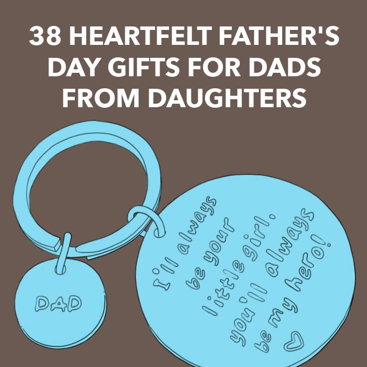 38 Heartfelt Fathers Day Gifts For Dads From Daughters
