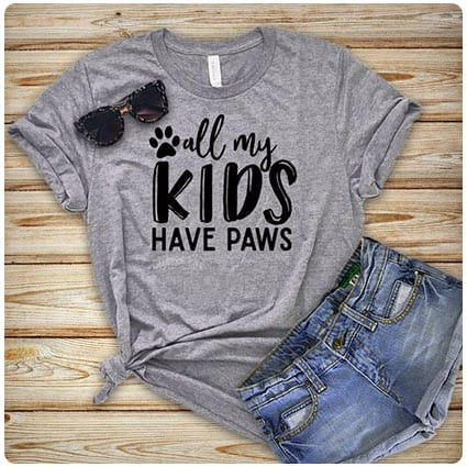 All My Kids Have Paws Fur Mama Shirt