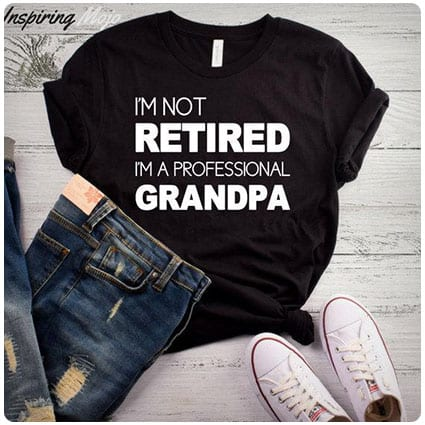I'm Not Retired I'm A Professional Grandpa T-shirt