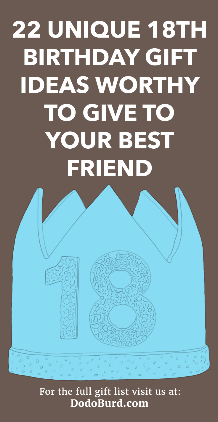 22 Unique 18th Birthday Gift Ideas Worthy To Give To Your Best Friend Dodo Burd
