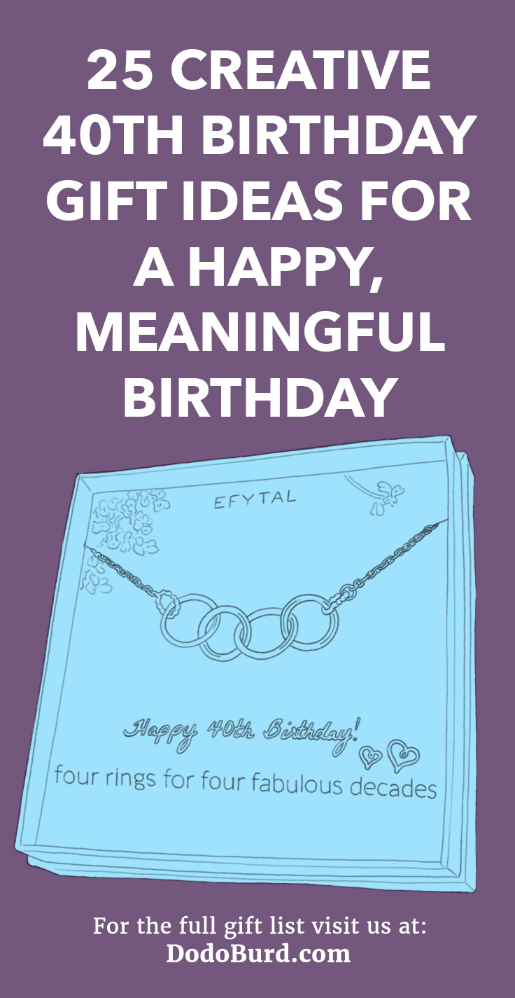 25 Creative 40th Birthday Gift Ideas For A Hy Meaningful