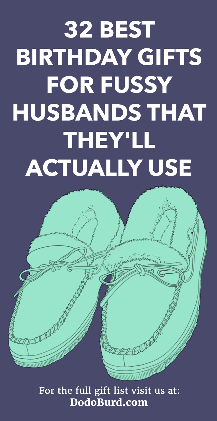 32 Best Birthday Gifts For Fussy Husbands That They Ll Actually Use Dodo Burd
