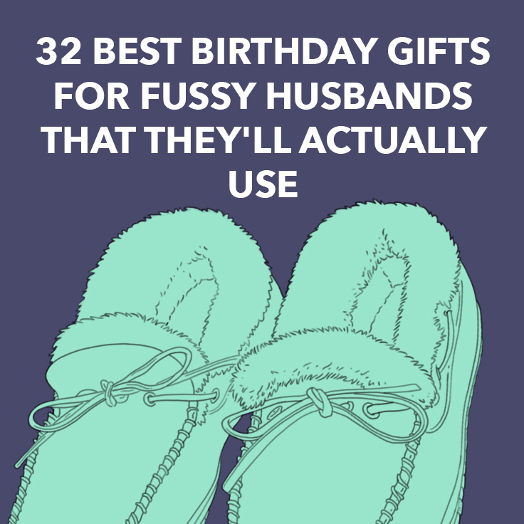 32 Best Birthday Gifts For Fussy Husbands That They Ll
