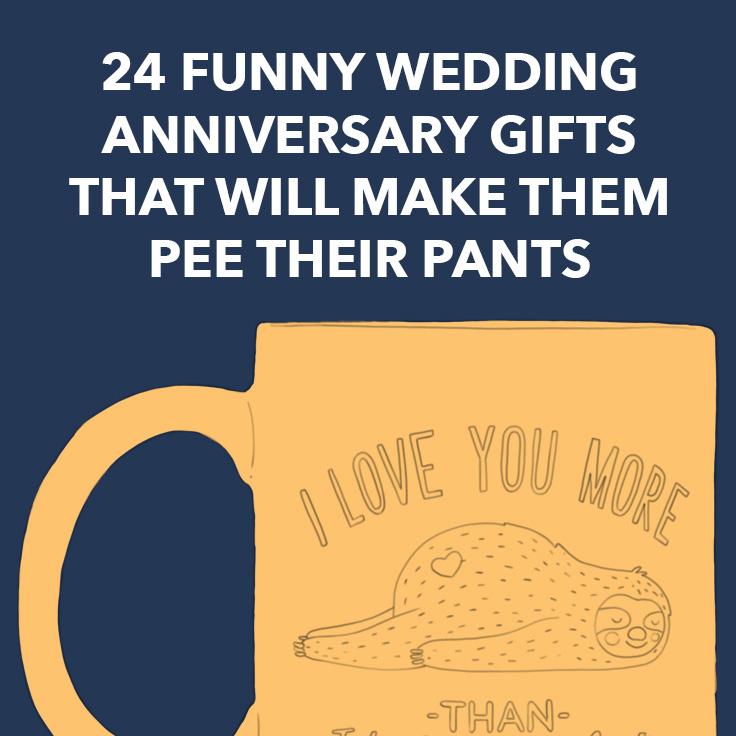 24 Funny Wedding Anniversary Gifts That Will Make Them Pee Their Pants Dodo Burd