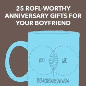 Anniversary Gifts for Boyfriend