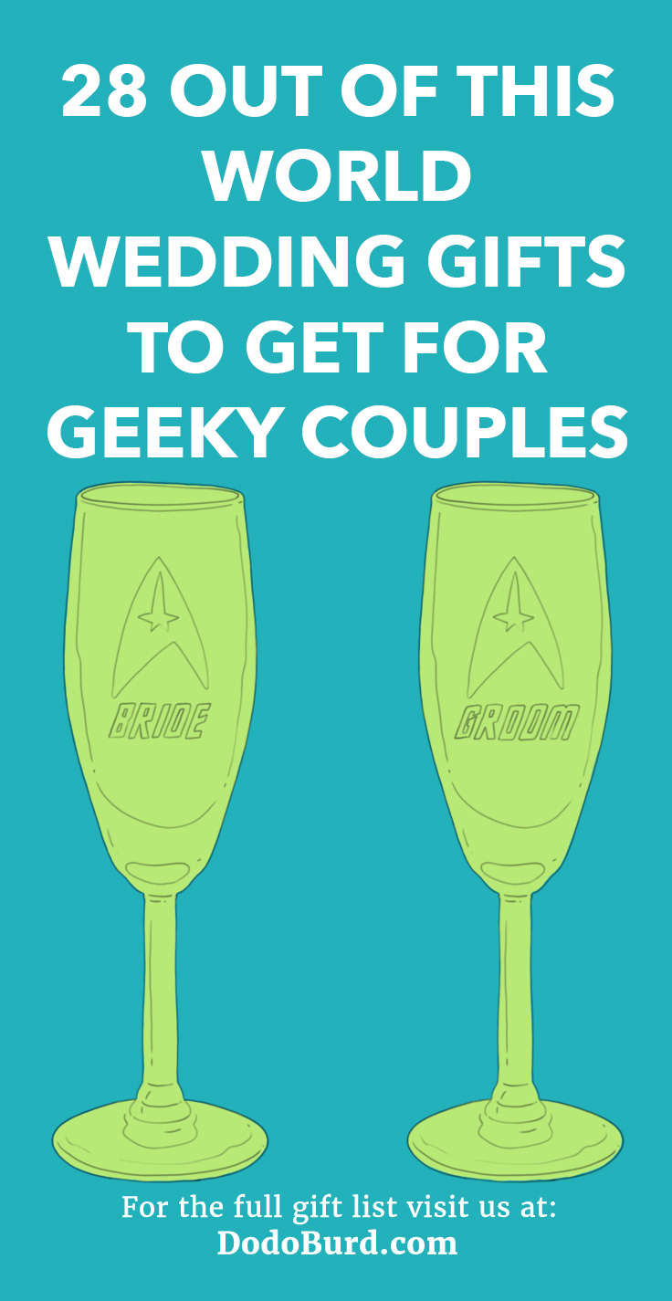 28 Out Of This World Wedding Gifts To Get For Geeky Couples Dodo Burd