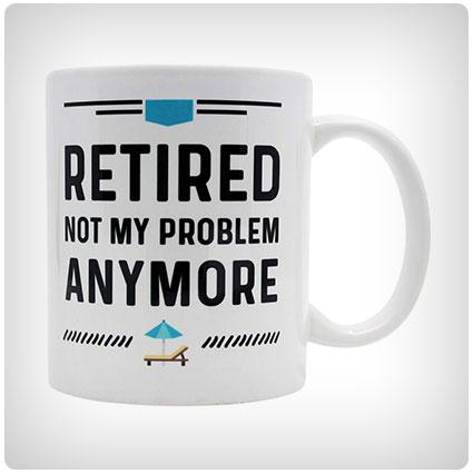Retired 2019 Not My Problem Anymore Funny 12 oz Coffee Mug